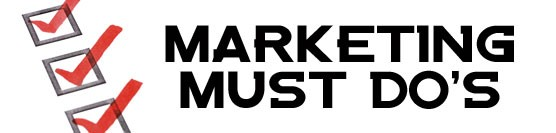 Marketing Must Do's Part One