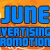 June Advertising and Promotions