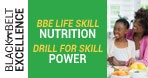 July | Month 13 | BBE Life Lesson: Nutrition  |  Drill for Skill: Power