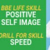 October | Month 4 | BBE Life Lesson: Positive Self Image  |  Drill for Skill: Speed