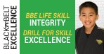 December | Month 18 | BBE Life Lesson: Integrity  |  Drill for Skill: Excellence