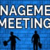 Management Meeting for July 2017