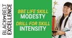 September | Month 15 | BBE Life Lesson: Modesty  |  Drill for Skill: Intensity