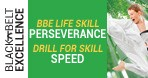 October | Month 16 | BBE Life Lesson: Perseverance  |  Drill for Skill: Speed