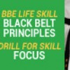 May's BBE Life Lesson: Black Belt Principles |  Drill for Skill: Focus