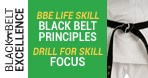 November | Month 17 | BBE Life Lesson: Black Belt Principles |  Drill for Skill: Focus