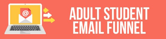 Adult Student Email Funnel