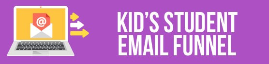 Kid's Student Email Funnel