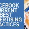 Facebook Advertising Current Best Practices