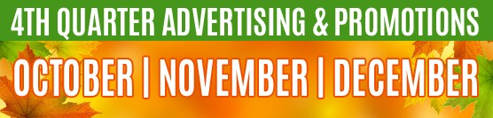 4th Quarter Advertising and Promotions