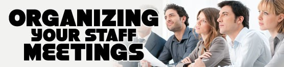 Organizing Your Staff Meetings