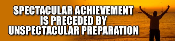 Spectacular Achievement is Always Preceded by Unspectacular Preparation