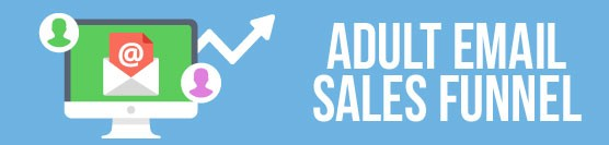Adult Email Sales Funnel
