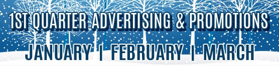 First Quarter Advertising and Promotions